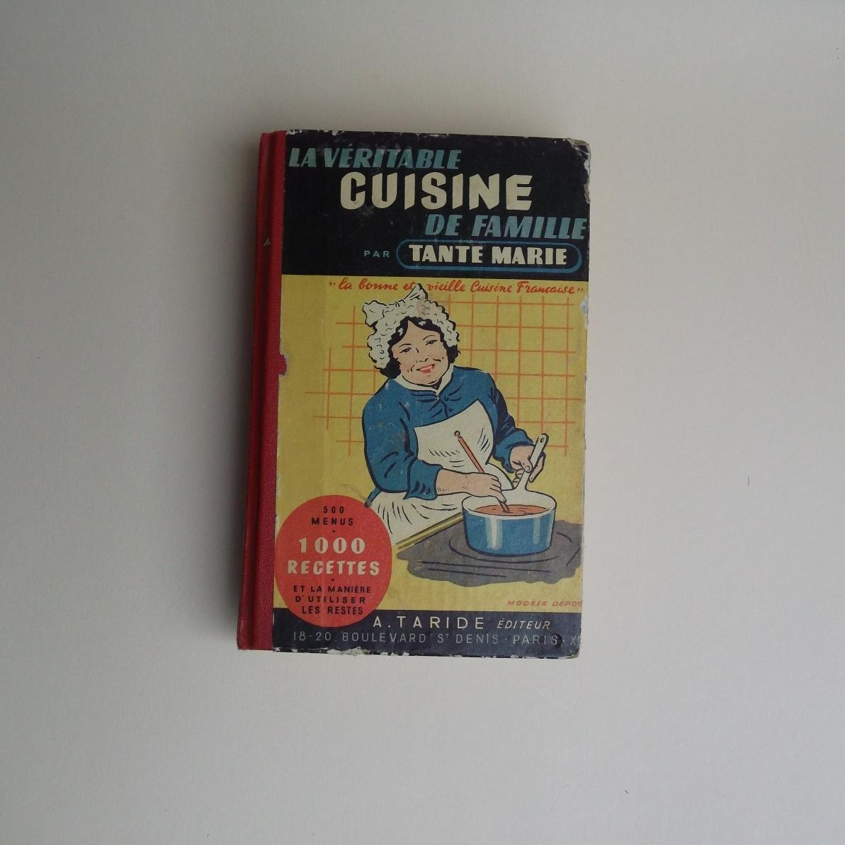 ancien livre de cuisine la v ritable cuisine de famille par tante marie taride 1949. Black Bedroom Furniture Sets. Home Design Ideas