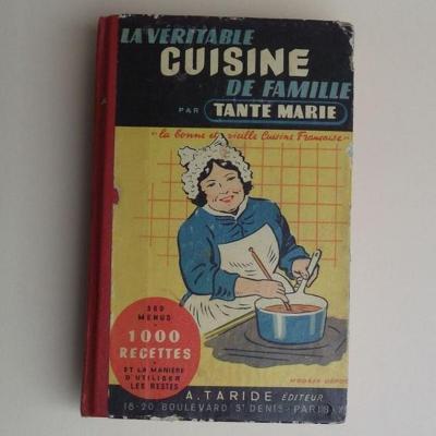 Ancien livre de cuisine La véritable cuisine de famille par Tante Marie Taride 1949