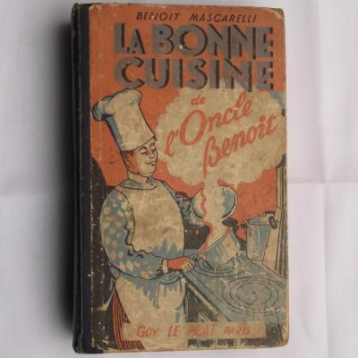 La bonne cuisine de l'Oncle Benoit par Benoit MASCARELLI 1947