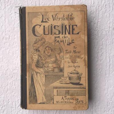 La véritable  cuisine  de famille de Tante Marie, éditeur A TARIDE Paris